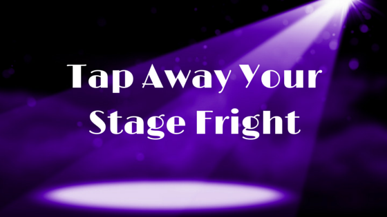 Tap Away Your Stage Fright